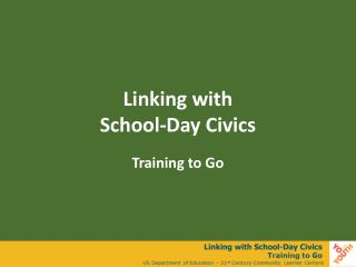 Linking with  School-Day Civics