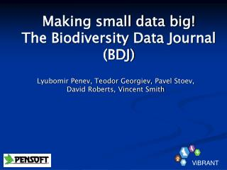 Making small data big! The Biodiversity Data Journal (BDJ)