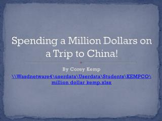 Spending a Million Dollars on a Trip to China!