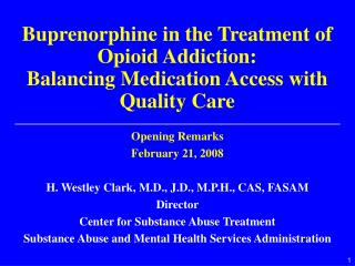 Buprenorphine in the Treatment of Opioid Addiction:  Balancing Medication Access with Quality Care