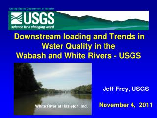 Downstream loading and Trends in Water Quality in the  Wabash and White Rivers -  USGS
