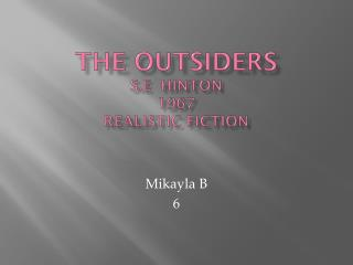 The Outsiders S.E  Hinton 1967 realistic fiction