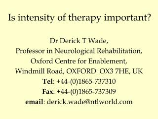 Is intensity of therapy important?