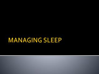 MANAGING SLEEP