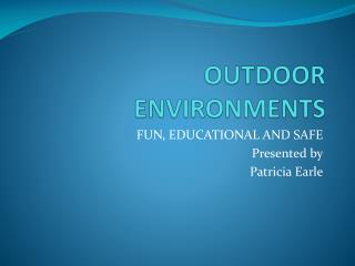 OUTDOOR ENVIRONMENTS