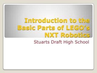 Introduction to the  Basic  Parts of LEGO's  NXT Robotics