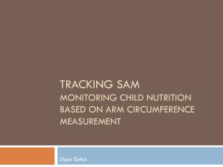 Tracking SAM  Monitoring  child nutrition based on arm circumference measurement