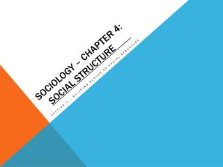 Sociology – Chapter 4: SOCIAL STRUCTURE