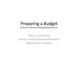 Preparing a Budget Session 4 of the Grant Writing Workshop Series