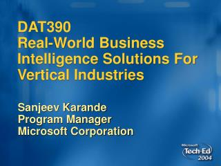 DAT390  Real-World Business Intelligence Solutions For Vertical Industries