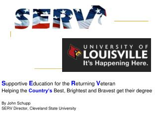 S upportive  E ducation for the  R eturning  V eteran Helping the  Country's  Best, Brightest and Bravest get their degr
