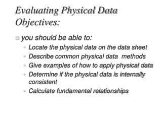 Evaluating Physical Data Objectives: