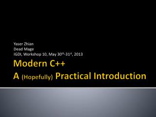 Modern C++ A  (Hopefully)  Practical Introduction