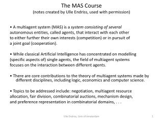 The MAS Course (notes created by  Ulle Endriss , used with permission)