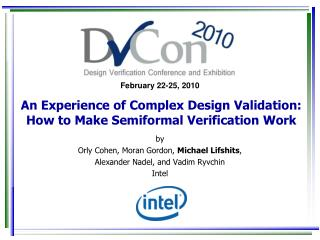 An Experience of Complex Design Validation: How to Make Semiformal Verification Work