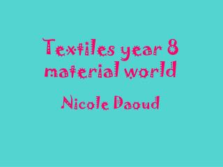 Textiles year 8 material world