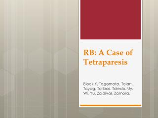 RB: A Case of  Te traparesis