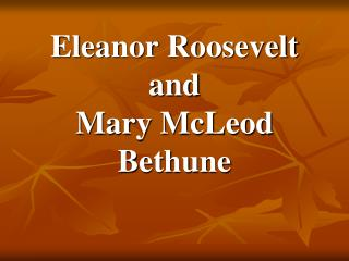Eleanor Roosevelt  and Mary McLeod Bethune
