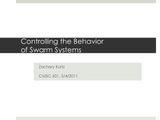 Controlling the Behavior  of Swarm Systems