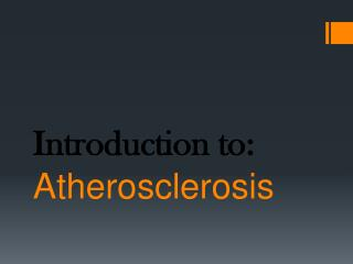Introduction to: Atherosclerosis