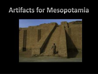 Artifacts for Mesopotamia