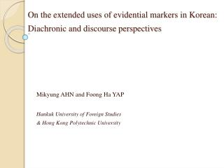 On the extended uses of evidential markers in Korean:  Diachronic and discourse perspectives