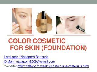 ColOR COSMETic  FOR SKIN  ( Foundation)