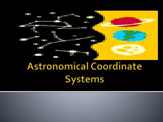 Astronomical Coordinate Systems