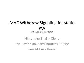MAC Withdraw Signaling for static PW draft-boutros-l2vpn-mac-wd-03.txt