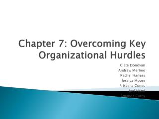 Chapter 7 : Overcoming Key Organizational Hurdles