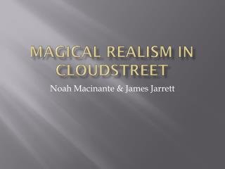 Magical realism in  Cloudstreet
