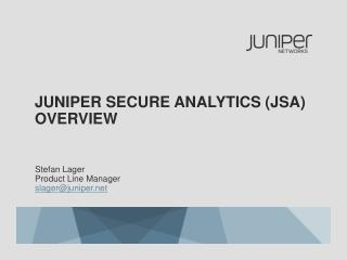 Juniper Secure Analytics (JSA) Overview