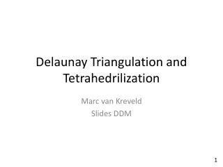 Delaunay Triangulation and  Tetrahedrilization