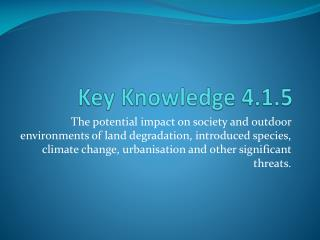Key  Knowledge 4.1.5