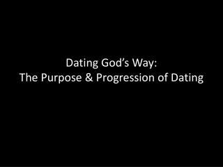Dating God's Way: The Purpose & Progression of Dating