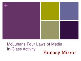 McLuhans Four Laws of Media In-Class Activity