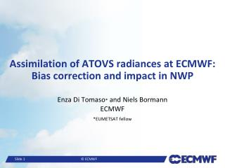 Assimilation of ATOVS radiances at ECMWF: Bias correction and impact in NWP