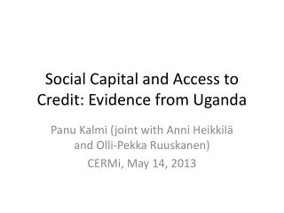Social Capital and Access to Credit: Evidence from Uganda