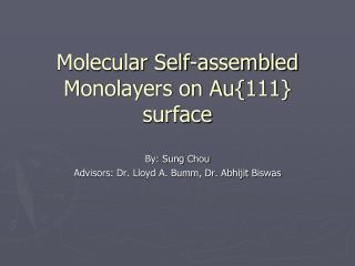 Molecular Self-assembled Monolayers on Au{111} surface