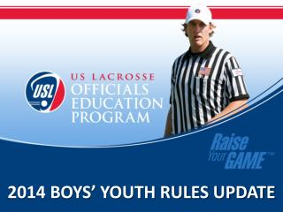 2014 BOYS' YOUTH RULES UPDATE