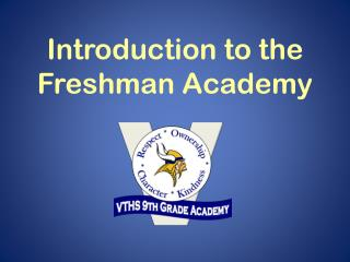 Introduction to the Freshman Academy