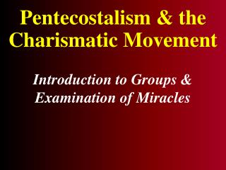 Pentecostalism & the Charismatic Movement