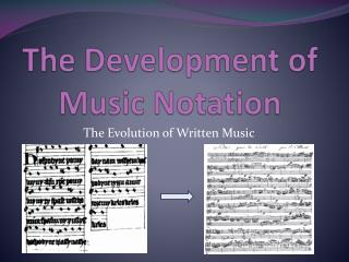 The Development of Music  Notation