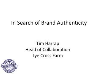 In Search of Brand Authenticity