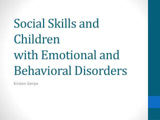 Social Skills and Children with Emotional and Behavioral Disorders