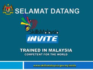 TRAINED IN MALAYSIA COMPETENT for THE WORLD