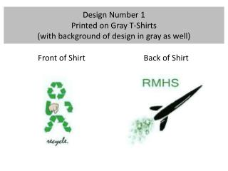 Design Number 1 Printed on Gray T-Shirts  (with background of design in gray as well)