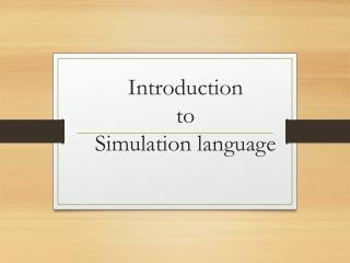 Introduction  to  Simulation language