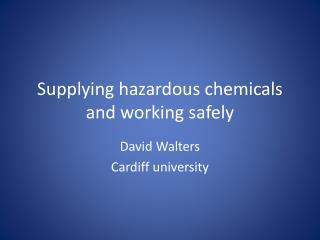 Supplying hazardous chemicals and working  safely