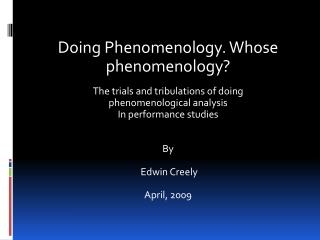 Doing Phenomenology. Whose phenomenology? The trials and tribulations of doing